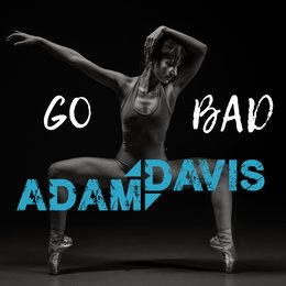 Go Bad (vf) — Adam Davis