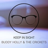 Keep In Sight — Buddy Holly & The Crickets, Buddy Holly, The Crickets