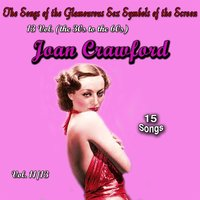 The Songs of the Glamourous Sex Symbols of the Screen in 13 Volumes - Vol. 11: Joan Crawford — Joan Crawford