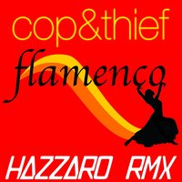 Flamenco — Thief, Cop, Cop, Thief