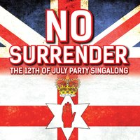 No Surrender - The 12th of July Party Singalong — Richard Hayward, The Loyal Brethren