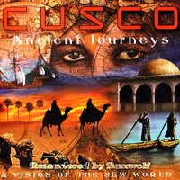 Ancient Journeys (A Vision of the New World) — Cusco