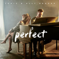 Perfect — Topic, Ally Brooke