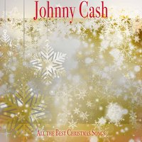 All the Best Christmas Songs — Johnny Cash