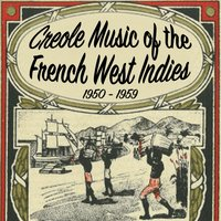 Creole Music of the French West Indies (1950-1959) — сборник