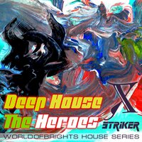Deep House The Heroes Vol. X Striker — Al I Bo