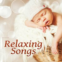 Relaxing Songs - New Age Sleep Time, Song for Newborn, Baby Sleep, Nursery Rhymes, Relaxation Music for Baby — Sleeping Aid Music Lullabies