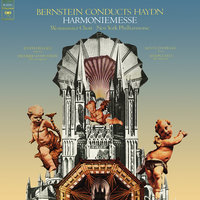"Haydn: Mass in B-Flat Major, Hob. XXII:14 ""Harmoniemesse"" — Леонард Бернстайн, New York Philharmonic Orchestra, Westminster Choir"