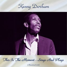 This Is The Moment - Sings And Plays — Kenny Dorham, Sam Jones / Curtis Fuller