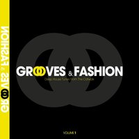 Grooves & Fashion, Vol. 1 (Deep House Tunes from the Catwalk) — сборник
