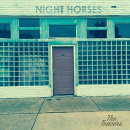 Night Horses — The Tracers