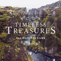 Timeless Treasures: All Hail the Lamb — Elevation