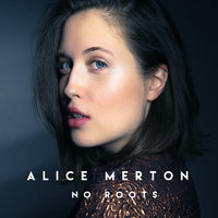 No Roots — Alice Merton