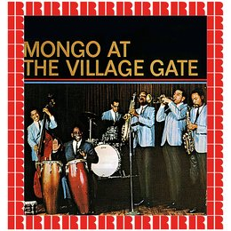 Mongo At The Village Gate — Mongo Santamaria