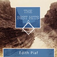 The Best Hits — Edith Piaf