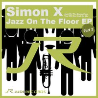Jazz on the Floor, Pt. 2 — Simon X