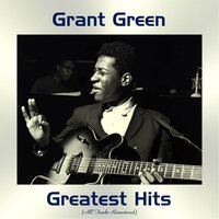 Grant Green Greatest Hits — Grant Green
