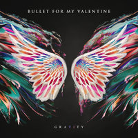 Gravity — Bullet For My Valentine
