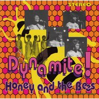 Dynamite! — Honey & The Bees