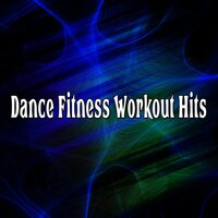 Dance Fitness Workout Hits — Fitness Workout Hits