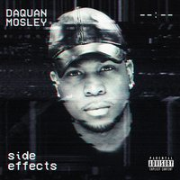 Side Effects — Daquan Mosley