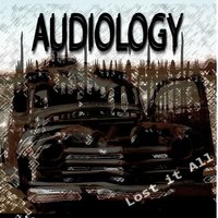 Lost It All — Audiology
