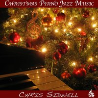 Christmas Piano Jazz Music — Chris Sidwell