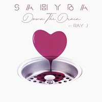 Down the Drain — Sahyba