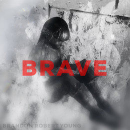 Brave — Brandon Robert Young
