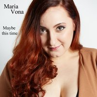 Maybe This Time — Maria Vona
