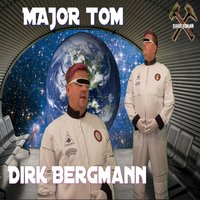 Major Tom — Dirk Bergmann