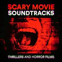 Scary Movie Soundtracks (Thrillers and Horror Films) — Movie Best Themes, Scary Halloween Music, Halloween Hit Factory