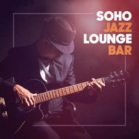 Soho Jazz Lounge Bar — Chillout 2017, Chillout Cafe, Chill Out 2017