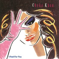 I Feel For You — Chaka Khan