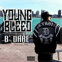 B' Dare — Young Bleed