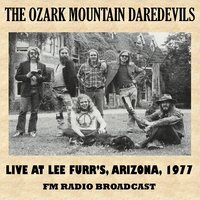 Live at Lee Furr's, Arizona, 1977 (Fm Radio Broadcast) — Ozark Mountain Daredevils