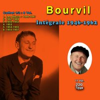 Intégrale 1946-1962, vol. 1 — Andre Bourvil, Georges Guétary, Les Pierrots Parisiens, Bourvil, Georges Guétary, Les Pierrots Parisiens