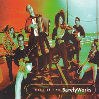 Best of the Barelyworks — The Barelyworks