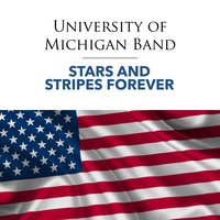 Stars and Stripes Forever — University of Michigan Band