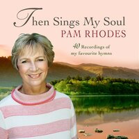 Then Sings My Soul: Pam Rhodes — сборник