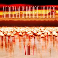 African Sunrise Lounge, Vol. 1 — сборник