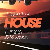 Legends of House Tunes 2018 Session — сборник