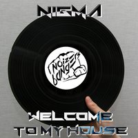 Welcome to My House — Nigma