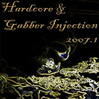 Hardcore & Gabber Injection 2007.1 — сборник