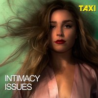 Intimacy Issues — Taxi