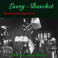 Structures Sonores — Lasry-Baschet