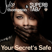 Your Secret's Safe — Julie Thompson feat. Super8 & Tab