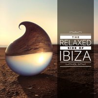 The Relaxed Side Of Ibiza, Vol. 3 — сборник