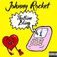 Thotline Bling — Johnny Rocket