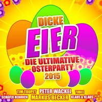 Dicke Eier - Die ultimative Osterparty 2015 — сборник